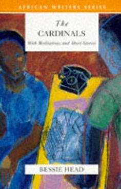 The Cardinals: With Meditations and Short Stories by Bessie Head