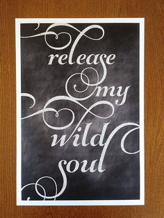12x18 Release My Wild Soul Giclee Poster Print Great Black and White Wall Decor - Free Shipping in the US