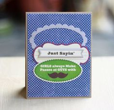 Just Sayin' Card by Cindy Lee via Jillibean Soup Blog