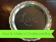 Helene's Legacy: How to Make a Chalkboard Silver Tray