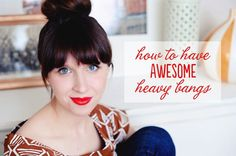 secrets of having awesome Heavy Bangs hair
