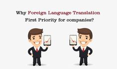 Why Foreign Language Translation First Priority For Companies?