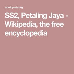 SS2, Petaling Jaya - Wikipedia, the free encyclopedia