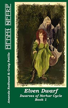 Elven Dwarf (Dwarves of Norhar Book 1) by Amanda Redhead https://www.amazon.co.uk/dp/B01MXMBYY4/ref=cm_sw_r_pi_dp_x_tcBsyb3HWEZ6Z