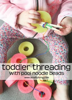 Fine Motor Activity for Toddlers! TODDLER THREADING with pool noodle beads! www.acraftyliving.com