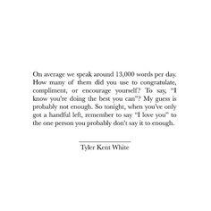 Yourself. written by Tyler Kent White