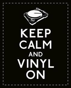 Keep calm y... sigue con el vinilo.