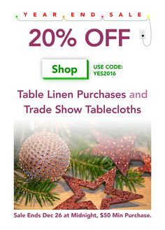 20% Off Sale — take 20% off of all table linen and trade show tablecloths. Use code YES2016 when checking out.
