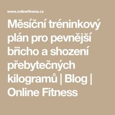Měsíční tréninkový plán pro pevnější břicho a shození přebytečných kilogramů   Blog   Online Fitness