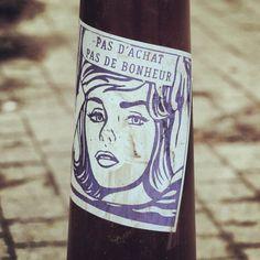 Pas d'achat Pas de bonheur, Louvain-la-Neuve, #Belgium, Feb. 2013, #streetart, #urbanartLLN, #OLLN, #photooftheday #pictureoftheday #picoftheday #bestoftheday #dailypic #instadaily #instgram #insta #instapic #instagood #instagreat #travelingram #master_pics #followme #canon #eos #android