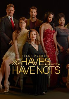Tyler Perry's The Haves and The Have Nots! I LOVE this show <3
