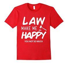 Mens Law Make Me Happy You Not So Much T-Shirt 2XL Red La... https://www.amazon.com/dp/B071K3VRJ3/ref=cm_sw_r_pi_dp_x_28xwzbGNAY2SE