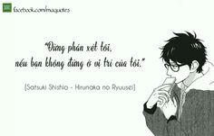 """Don't Jugde Me If You Don't Stand In My Position!""_ [ Satsuki Shishio - Hirunaka no Ryuusei ]"