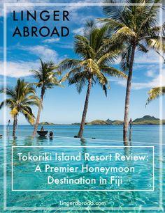 Tokoriki Island Resort Review: A Premier Honeymoon Destination of Fiji