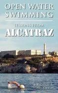 OPEN WATER SWIMMING: LESSONS FROM ALCATRAZ by JOE OAKES {affiliate link}