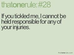 if you tickeled me...injury
