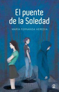 """Libro seleccionado para 7° grado 2018. """"El puente de la Soledad"""" María Fernanda Heredia. «Cuando escribí esta historia, pensé en ese momento del camino en que debemos decidir si avanzar o retroceder, entre la seguridad o lo inesperado. Pensé en la soledad, en el miedo y la duda. Escribir esta novela, y sentir que podía acompañar a lectores jóvenes que se enfrentan a decisiones importantes cada día, supuso para mí un reto de emociones muy intensas». María Fernanda Heredia Disney Characters, Fictional Characters, Disney Princess, Memes, Reading Projects, Loneliness, Bridges, Novels, Libros"""