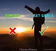 Set Goals, Don't be aimless