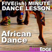 ARTSEDGE: Five(ish) Minute Dance Lesson: African Dance