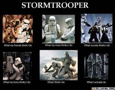 What people thinks Stormtrooper do.