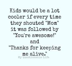 """Mines does...Screams Mom! Then when I answer she says """"I Love You!"""". And I still get mad like dang... quit calling my name!  LOL! #KLParentingFunnies"""