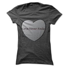 Love Never Fails T-Shirts, Hoodies. GET IT ==► https://www.sunfrog.com/Faith/Love-Never-Fails-Ladies.html?id=41382