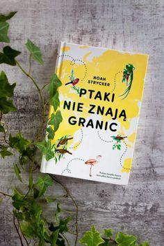 Ptaki nie znają granic - recenzja książki | Martyna Czernicki % Case Study, Cover, Books, Art, Art Background, Libros, Book, Kunst, Performing Arts