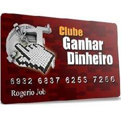 Aprenda Ganhar Dinheiro na Internet. Venha fazer parte do Clube Ganhar Dinheiro.