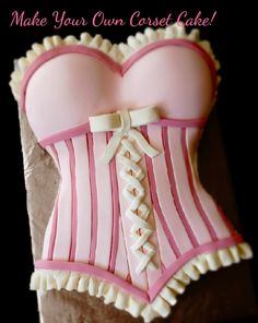 Make Your Own Corset Cake!