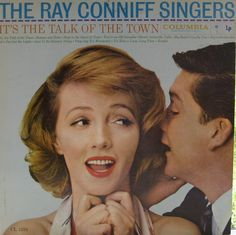 It's The Talk Of The Town — The Ray Conniff Singers