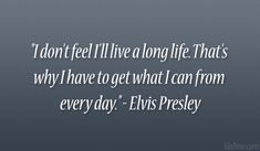 24 Wickedly Witty Quotes About Life Elvis Presley Quotes, Elvis Quotes, Elvis Lyrics, Witty Quotes About Life, Famous Quotes, Me Quotes, Are You Lonesome Tonight, Lema, Graceland