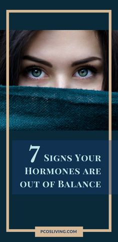 7 Signs Your Hormones Are Out Of Balance // Women's Health // Women's Hormones // PCOS // Balancing Hormones // Fertility and TTC   PCOSLiving.com