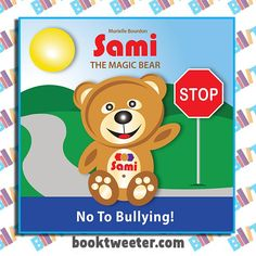 """See the Tweet Splash for """"Sami the Magic Bear: No to Bullying"""" by Murielle Bourdon on BookTweeter #bktwtr"""