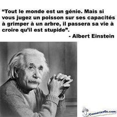 "Citations D'Albert Einstein Description Citation de Einstein: ""Everybody is a genius. But if you judge a fish by its ability to climb a tree, it will Blabla, Words Quotes, Sayings, Tree Quotes, French Quotes, Think, Albert Einstein, Citation Einstein, Einstein Quotes"