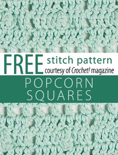 Free Popcorn Squares Stitch Pattern from Crochet! magazine. Download here: http://www.crochetmagazine.com/stitch_patterns.php?pattern_id=77