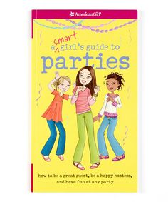 Take a look at this A Smart Girl's Guide to Parties Paperback by American Girl® on #zulily today!