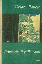 PAVESE Cesare (Santo Stefano Belbo, Cuneo 1908 - Torino 1950) Prima che il gallo canti Torino, Einaudi, (I coralli n. 34), 1950.