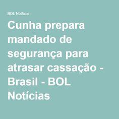 Cunha prepara mandado de segurança para atrasar cassação - Brasil - BOL Notícias