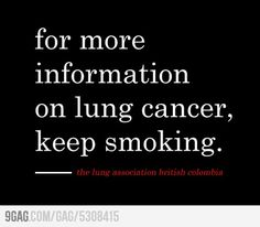 Smoking killed my mother and best friend.