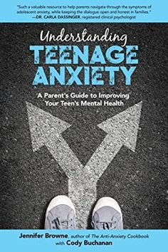 [Free eBook] Understanding Teenage Anxiety: A Parent's Guide to Improving Your Teen's Mental Health Author Jennifer Browne and Cody Buchanan, Got Books, Books To Read, Teen Mental Health, Maine, Good Parenting, What To Read, Free Reading, Nonfiction Books