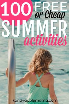 100 free or cheap activities to do this summer with your kids!