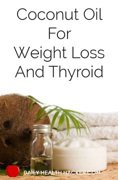 Coconut Oil for Thyroid and losing weight