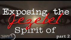Exposing the Spirit of Jezebel part 2
