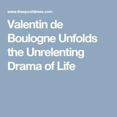 Valentin de Boulogne Unfolds the Unrelenting Drama of Life