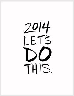 """Let's Do This"""" Print // Anelise Salvo Design co. (BAHAHHA I work at Home Depot and this is our slogan for Great Quotes, Quotes To Live By, Me Quotes, Weird Words, Cool Words, Just Do It, Let It Be, Runner Tips, Happy New Year 2014"""