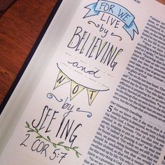 2 Corinthians 5:7 - For we live by believing and not by seeing [credit to MM Bennett, FB]