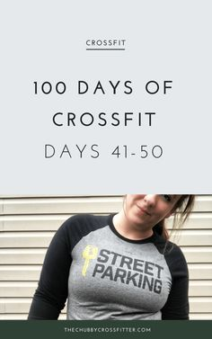 100 days of Crossfit: Days 41-50