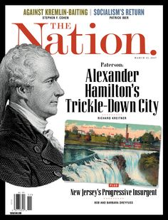 Alexander Hamilton's Trickle-Down City, The Nation. March 13 2017.