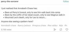 I want annabeth to come at my funerals, then I'll be able to be alive again XD XD