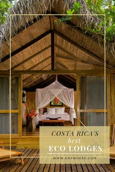 Looking for a place to stay in Costa Rica? Check out Costa Rica's best eco lodges.